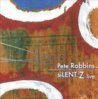 Silent Z Live * by Pete Robbins/Silent Z (CD, May-2010, Hate Laugh Music)