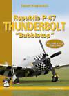 Republic P-47 Thunderbolt  Bubbletop by Robert Peczkowski (Paperback, 2010)