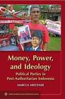 Money, Power and Ideology: Political Parties in Post-authoritarian Indonesia by Marcus Mietzner (Paperback, 2013)