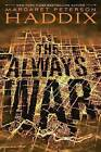 The Always War by Margaret Peterson Haddix (Paperback / softback, 2012)