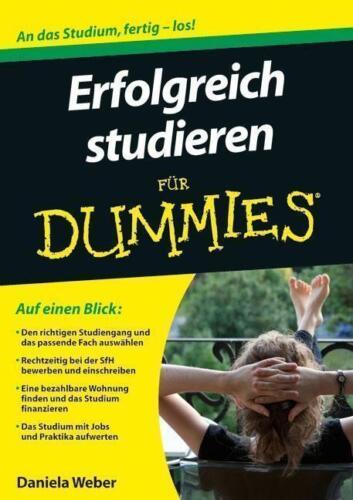 1 von 1 - Erfolgreich studieren für Dummies - Daniela Weber - An das Studium, fertig-los!