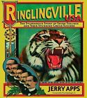 Ringlingville USA: The Stupendous Story of Seven Siblings and Their Stunning Circus Success by Jerry Apps (Hardback, 2004)