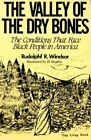 The Valley Dry Bones Conditions That Face Black People in America Today by Winds
