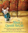 The Mouse with the Question Mark Tail by Richard Peck (CD-Audio, 2013)