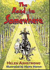 The Road to Somewhere by Helen Armstrong (Paperback, 2001)