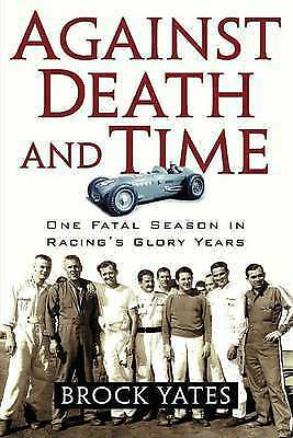 Against Death and Time: One Fatal Season in Racing's Glory Years, Yates, Brock,