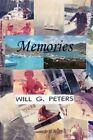 Memories 9781438902760 by Will G. Peters Hardback
