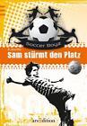 Die Soccer Boyz 03. Sam stürmt den Platz von Barbara Zoschke (2012, Taschenbuch)