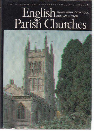English Parish Churches (World of Art),Graham Hutton,Olive Cook,Edwin Smith