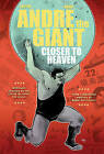 Andre the Giant: Closer to Heaven by Brandon Easton (Paperback, 2016)