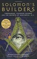 Solomon`s Builders: Freemasons, Founding Fathers And The Secrets Of Washington D on Sale
