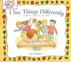 I See Things Differently: A First Look at Autism by Contributor Pat Thomas (Paperback / softback, 2014)