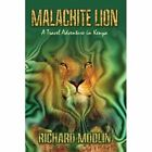 MALACHITE Lion a Travel Adventure in Kenya by Richard Modlin 9781403373335