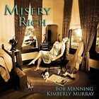 Misery Rich by Bob Manning (CD, May-2015)