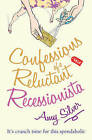 Confessions of a Reluctant Recessionista by Amy Silver (Paperback, 2009)