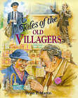 Tales of the Old Villagers by Brian P. Martin (Hardback, 1997)