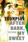 After Dark, My Sweet by Jim Thompson (Paperback / softback, 2014)