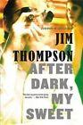 After Dark, My Sweet by Jim Thompson (Paperback / softback, 2014)