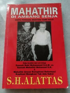 Tun Dr Mahathir Mohamad - Mahathir Di Ambang Senja - S.H. ALATTAS 1999