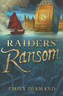 Raiders' Ransom by Emily Diamand (Hardback, 2009)