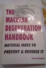 The Macular Degeneration Handbook: Natural Ways to Prevent and Reverse It by...