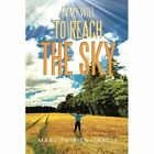 In My Will to Reach the Sky by Marc Patrick Garcia (Paperback / softback, 2013)