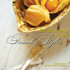 Entertaining in the French Style by Eileen Johnson (Hardback, 2010)