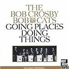 Bob Crosby - Going Places Doing Things (2002)