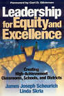 Leadership for Equity and Excellence: Creating High-Achievement Classrooms, Schools, and Districts by Linda E. Skrla, James Joseph Scheurich (Paperback, 2003)