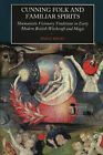 Cunning Folk and Familiar Spirits: Shamanistic Visionary Traditions in Early Modern British Witchcraft and Magic by E. Wilby (Hardback, 2005)