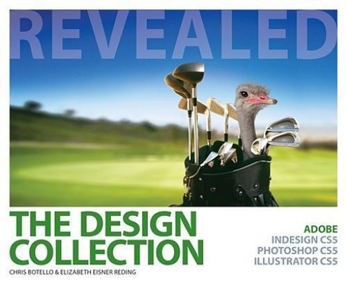 The Design Collection Revealed   Adobe Indesign Cs5  Photoshop Cs5  Illustrator Cs5 By Elizabeth