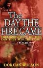 The Day the Fire Came by Dorcas Wilson (Paperback, 2014)