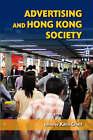 Advertising and Hong Kong Society by The Chinese University Press (Hardback, 2005)