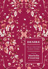 Desire: 100 of Literature's Sexiest Stories by Mariella Frostrup (Hardback, 2016)
