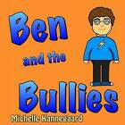 Ben and the Bullies by Michelle Kannegaard (Paperback / softback, 2012)