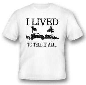 I lived to tell it all atv motorcycle utv gokart minibike black or white Tee