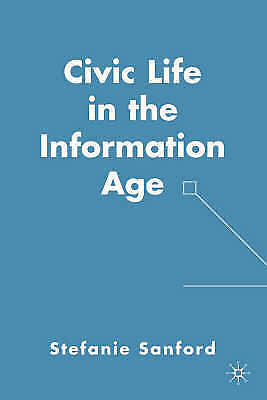 Civic Life in the Information Age, Sanford, Stefanie, New Book