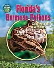 Florida's Burmese Pythons: Squeezing the Everglades by Miriam Aronin (Hardback, 2016)