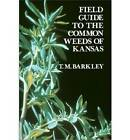 Field Guide to the Common Weeds of Kansas by T.M. Barkley (Paperback, 1983)