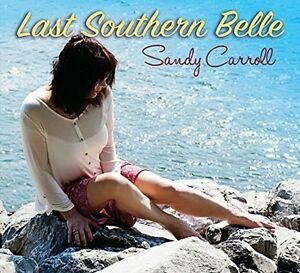 Last-Southern-Belle-Sandy-Carroll-2016-CD-NEUF