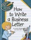 How to Write a Business Letter by Kate Roth, Cecilia Minden (Hardback, 2012)