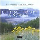 Judith Cloud - Letting Escape a Song: Art Songs of (2015)