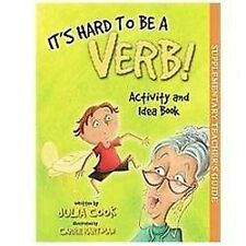 It's Hard to be a Verb! Activity and Idea Book by Julia Cook, Good Book