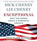 Exceptional: Why the World Needs a Powerful America by Liz Cheney, Dick Cheney (CD-Audio, 2015)