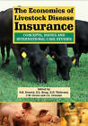 The Economics of Livestock Disease Insurance: Concepts, Issues and International Case Studies by CABI Publishing (Hardback, 2006)