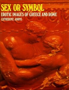 Sex or symbol erotic image of greece and rome