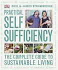 Practical Self Sufficiency von James Strawbridge und Dick Strawbridge (2010, Gebundene Ausgabe)