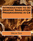 Introduction of 3D Graphic Simulation Programming in C# by Delin Tan (Paperback / softback, 2010)