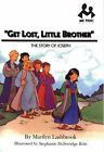 Get Lost, Little Brother: The Story of Joseph by Marilyn Lashbrook (Paperback, 1996)