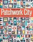 Patchwork City: 75 Innovative Blocks for the Modern Quilter + 6 Sampler Quilts by Elizabeth Hartman (Paperback, 2014)